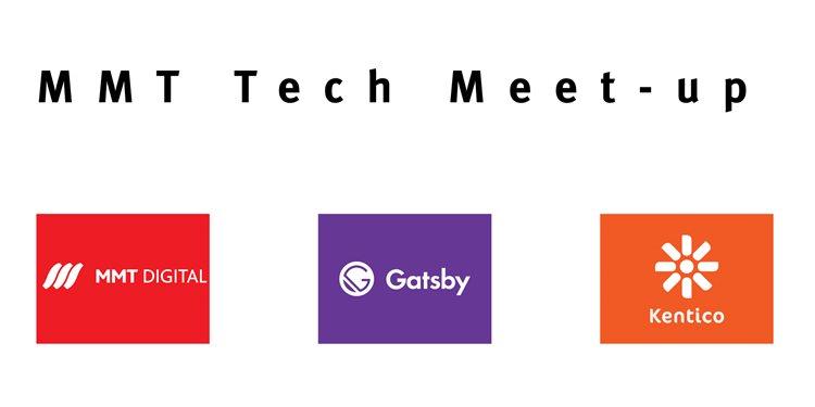 MMT Tech Meetup: MMT, Gatsby and Kentico Kontent